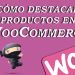 Destacar productos en WooCommerce